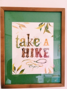 Take a Hike—a print on my office wall