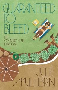 Guaranteed to Bleed, Julie Mulhern